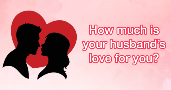 How do you know if your husband loves you quiz